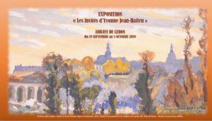 EXPO : «Les Invités d'Yvonne Jean-Haffen» ABBAYE DE LÉHON à Dinan